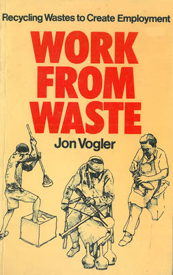 Work from Waste: Recycling wastes to create employment (Paperback)