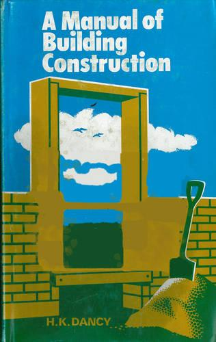Manual of Building Construction (Paperback)