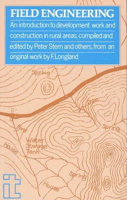 Field Engineering: A guide to construction and development work in rural areas (Hardback)