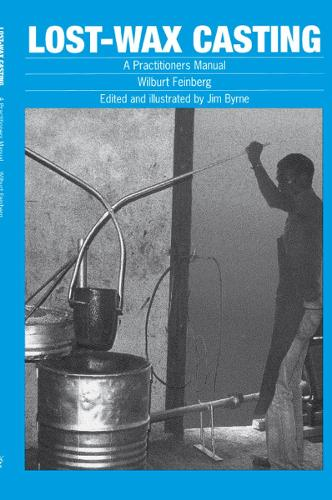 Lost-wax Casting: A practitioners manual (Paperback)