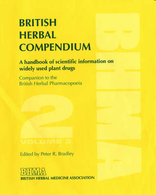 British Herbal Compendium: v. 2: A Handbook of Scientific Information on Widely Used Plant Drugs (Hardback)