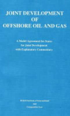 Joint Development of Offshore Oil and Gas: Joint Development of Offshore Oil & Gas Conference Papers v. 2 (Paperback)