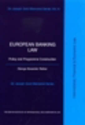 European Banking Law - Policy and Programme Construction - Sir Joseph Gold Memorial S. No. 6 (Paperback)