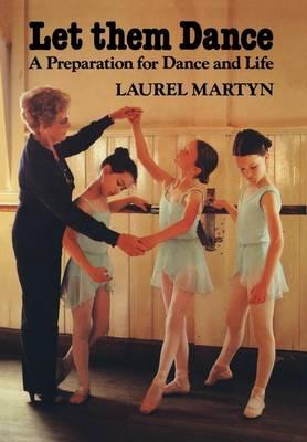 Let Them Dance: A Preparation for Dance and Life (Hardback)