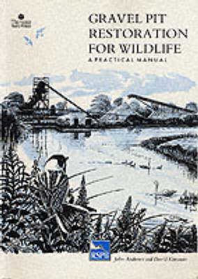 Gravel Pit Restoration for Wildlife: A Practical Manual (Paperback)