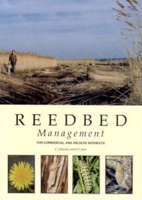 Reedbed Management for Commercial and Wildlife Interests - RSPB Management Guides (Paperback)