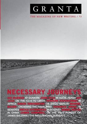 Granta 73: Necessary Journeys (Paperback)
