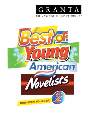 Granta 97: Best of Young American Novelists 2 (Paperback)
