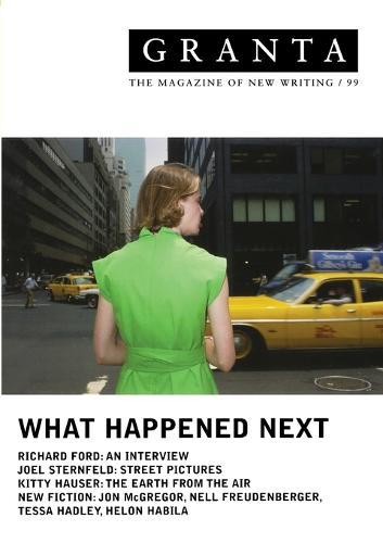 Granta 99: What Happened Next (Paperback)
