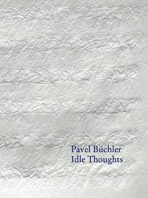 Pavel Buchler: Idle Thoughts (Paperback)