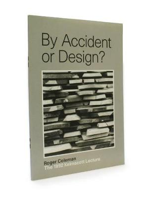 By Accident or Design?: The 1992 Kelmscott Lecture (Paperback)