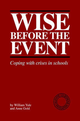 Wise Before the Event: Coping with Crises in Schools (Paperback)