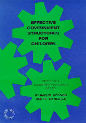 Effective Government Structures for Children: Report of a Gulbenkian Foundation Enquiry (Paperback)