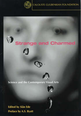 Strange and Charmed: Science and the Contemporary Visual Arts (Paperback)
