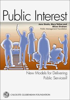 Public Interest: New Models for Delivering Public Services? (Paperback)