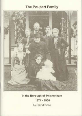 The Poupart Family in the Borough of Twickenham 1874-1936 - Borough of Twickenham Local History Society Papers no. 81 (Paperback)