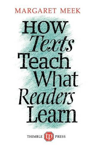 How Texts Teach What Readers Learn (Paperback)