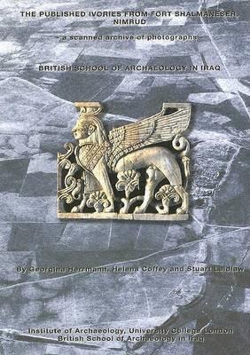 The Published Ivories from Fort Shalmaneser, Nimrud (Paperback)