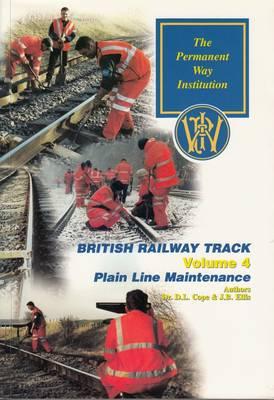 Plain Line Maintenance of Track: Volume 4 - British Railway Track (Paperback)