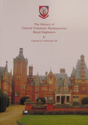 The History of Central Volunteer Headquarters Royal Engineers (Paperback)