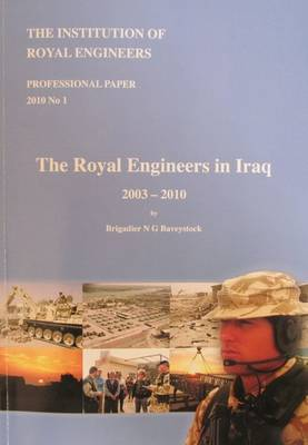The Royal Engineers in Iraq 2003-2010 (Paperback)