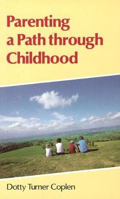 Parenting a Path Through Childhood (Paperback)