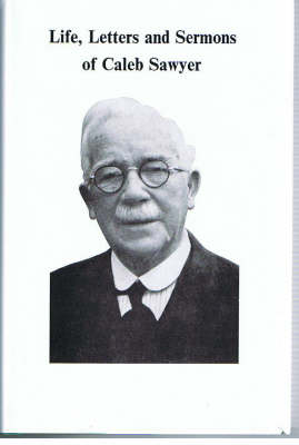 Life, Letters and Sermons of Caleb Sawyer (Hardback)