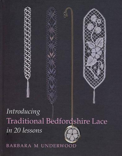 Introducing Traditional Bedfordshire Lace in 20 Lessons (Hardback)