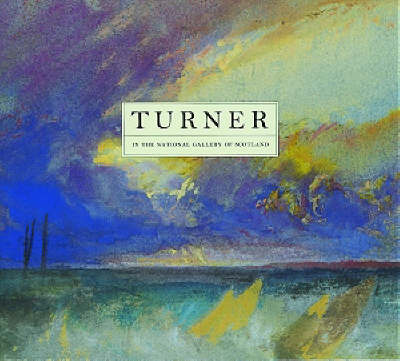 Turner: In the National Gallery of Scotland (Paperback)