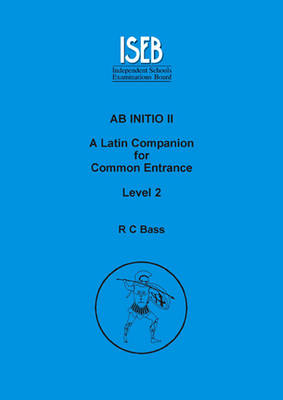 Ab Initio II: A Latin Companion for Common Entrance Level 2 - AB Initio (Paperback)