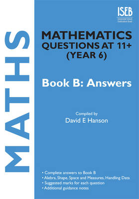 Mathematics Questions at 11+ (year 6): Answers Bk. B - Practice Exercises at 11+/13+ (Paperback)