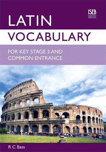 Latin Vocabulary for Key Stage 3 and Common Entrance (Paperback)
