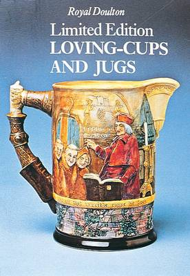 Royal Doulton Limited Edition Loving-cups and Jugs (Paperback)
