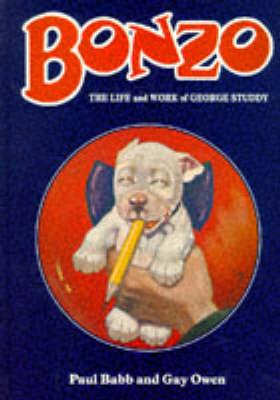 Bonzo: Life and Work of George Studdy (Hardback)