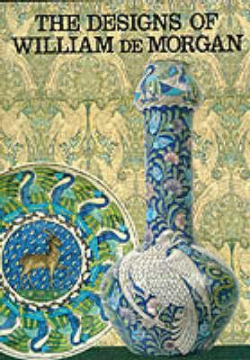 The Designs of William De Morgan (Hardback)