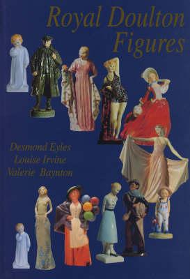 Royal Doulton Figures: Produced at Burslem, Staffordshire, c1890-1994 (Hardback)