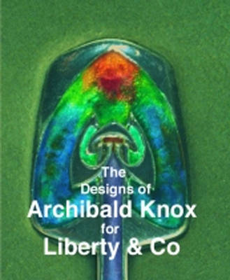 The Designs of Archibald Knox for Liberty & Co. (Paperback)