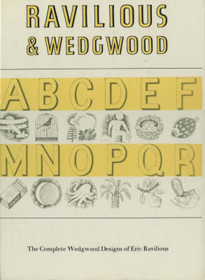 Ravilious and Wedgwood: The Complete Wedgwood Designs of Eric Ravilious (Hardback)
