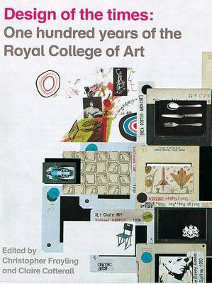 Design of the Times: One Hundred Years of the Royal College of Art (Paperback)