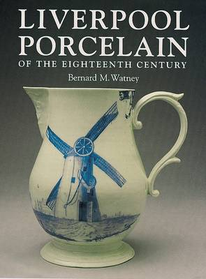 Liverpool Porcelain of the Eighteenth Century (Hardback)
