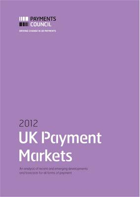 UK Payment Markets 2012 (Paperback)