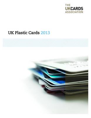 UK Plastic Cards 2013 (Paperback)