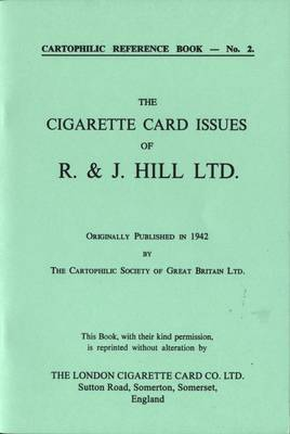 Cigarette Card Issues of R.& J. Hill (Paperback)