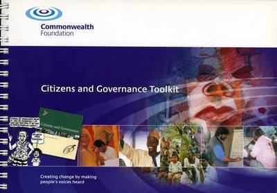 Citizens and Governance Toolkit: Creating Change by Making People's Voices Heard (Spiral bound)