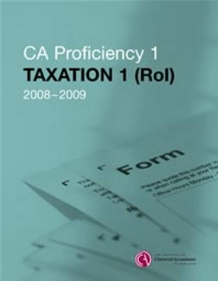 CA Proficiency 1 Taxation (ROI) Manual (Paperback)
