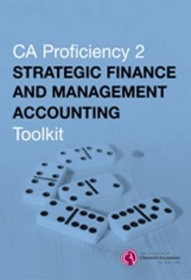 Strategic Finance and Management Accounting Toolkit: CA Proficiency 2 (Paperback)