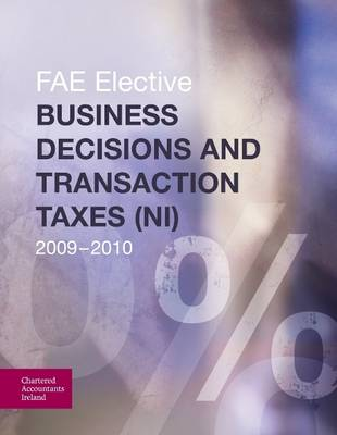 Business Decisions and Transaction Taxes (NI): FAE Elective 2009-2010 (Paperback)