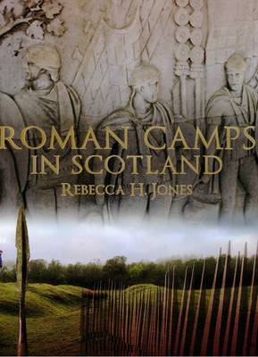 Roman Camps in Scotland (Hardback)
