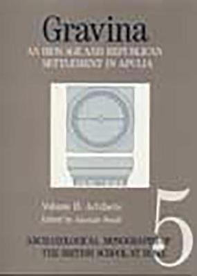 Gravina: An Iron Age and Republican Settlement in Apulia: Vol 2; Artefacts (Paperback)