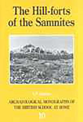 The Hill-Forts of the Samnites - Archaeological Monographs of the British School at Rome 10 (Paperback)
